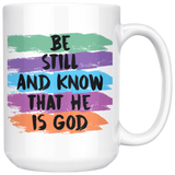 """Be Still and Know that He is God"" Mug"