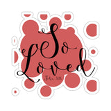 """So Loved"" Red Dots Sticker"