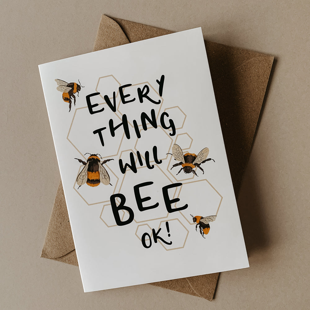 Everything Will BEE Ok Greetings Card