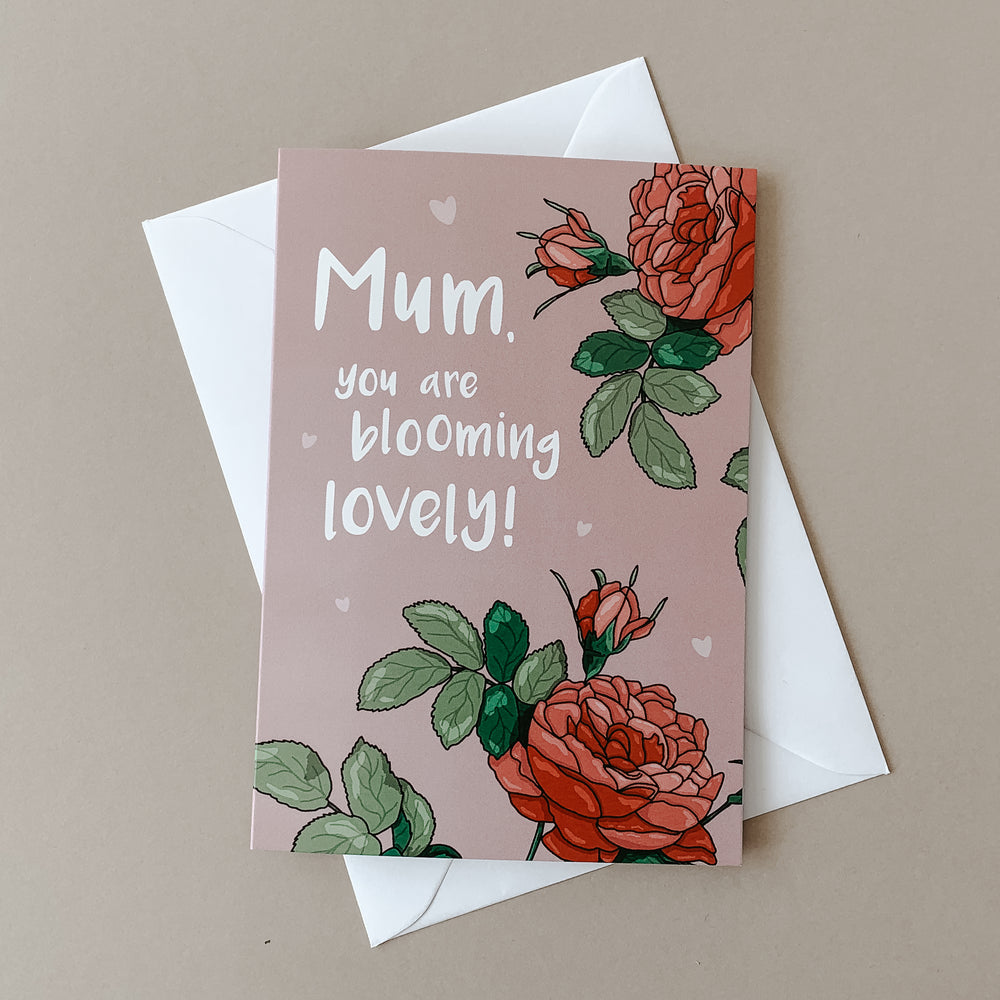 Mum, You are Blooming Lovely - Illustrated Rose Mother's Day Card