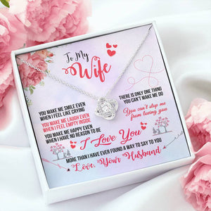 To my  wife - you make me smile  Love Knot Necklace