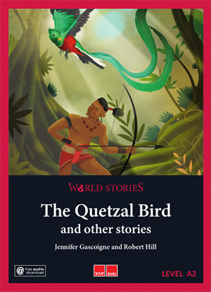 The Quetzal Bird World Stories (Level 1 A2)