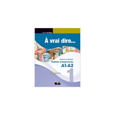 A Vrai Dire 1 Cahier D'exercises+Cd Audio