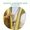 Ghana Inspired Our Scents!