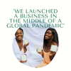 We launched a business in the middle of a global pandemic!