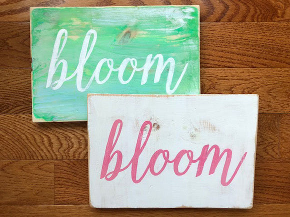 bloom distressed wood sign