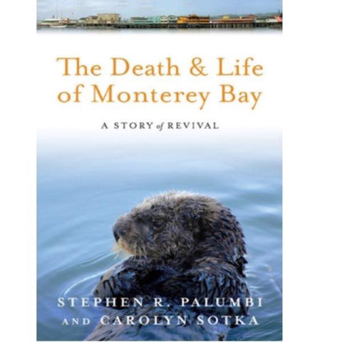The Death And Life of Monterey Bay