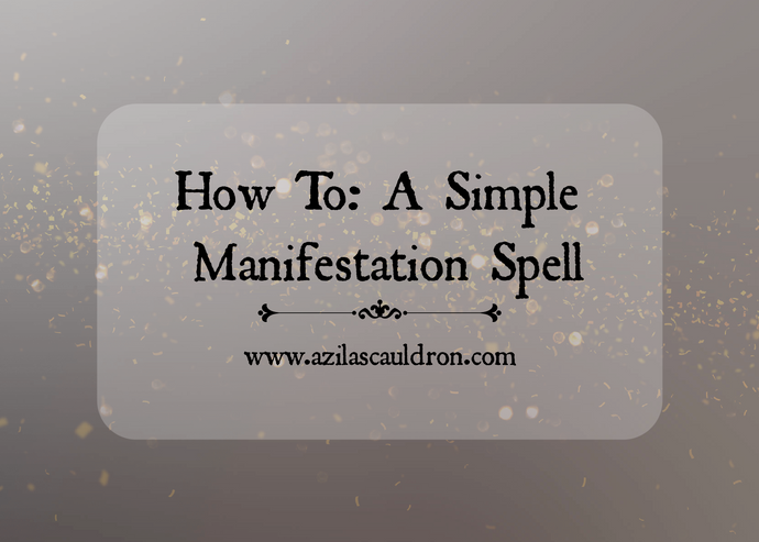 How To: A Simple Manifestation Spell