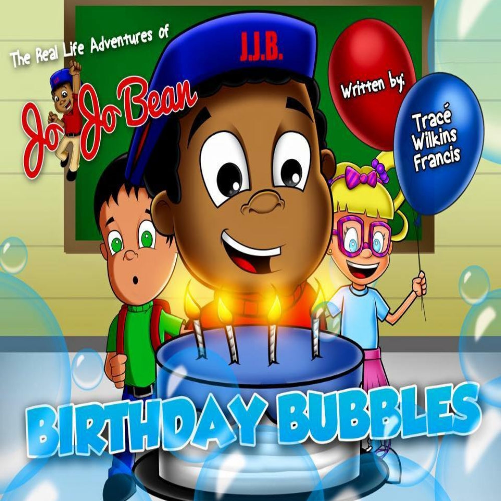 The Real Life Adventures of Jo Jo Bean: Birthday Bubbles