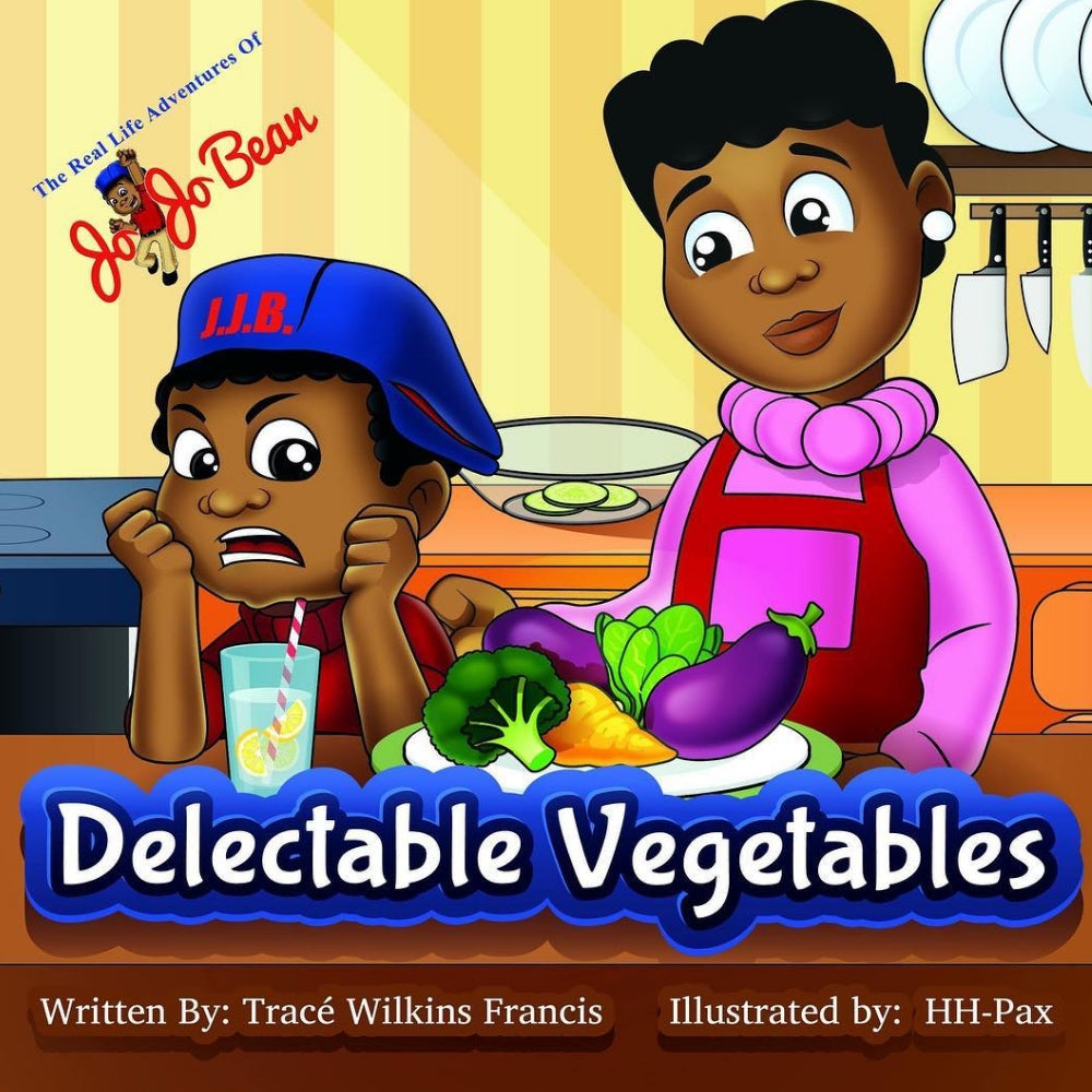 The Real Life Adventures of Jo Jo Bean: Delectable Vegetables
