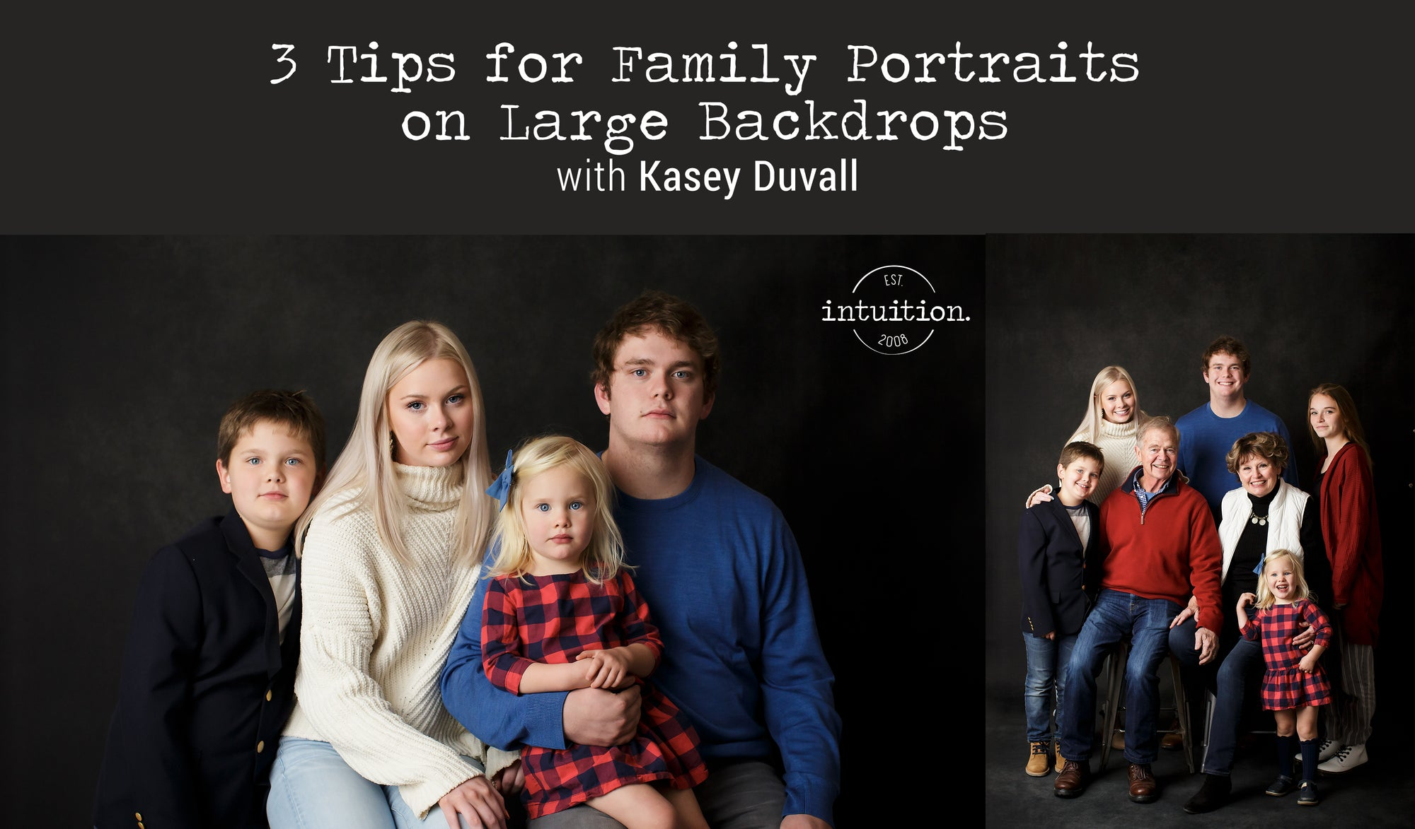 3 Tips for Family Portraits on Large Backdrops with Kasey Duvall