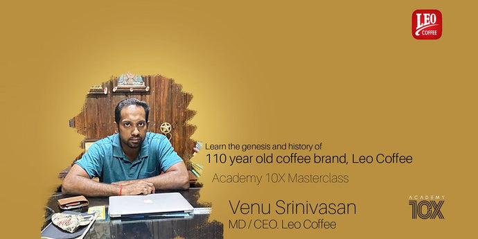 Know The Genesis of 110 Year Old Coffee Brand: Leo Coffee - Venu Srinivasan, MD & CEO