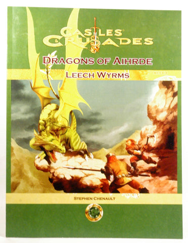 Dragons of Aihrde: Leech Wyrms Castles & Crusades, by Stephen Chenault