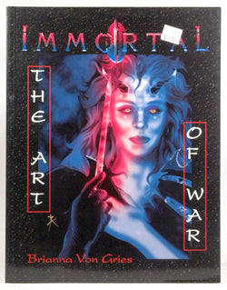 Immortal: The Art of War, by Brianna Von Gries