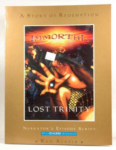 Immortal: Lost Trinity (Narrator's Episode Script), by Ran Ackels