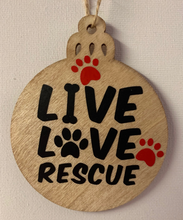 Load image into Gallery viewer, Wooden Ornament - Live, Love, Rescue