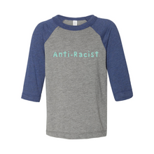 Load image into Gallery viewer, Anti-Racist Toddler Baseball Tee