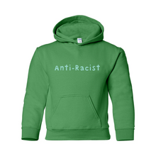 Load image into Gallery viewer, Anti-Racist Youth Hooded Sweatshirt