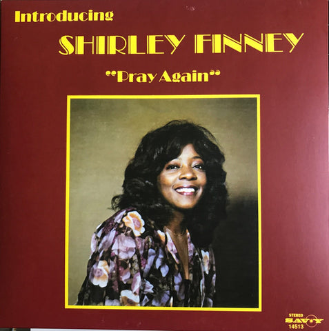 Shirley Finney ‎– Pray Again Label: Rain&Shine ‎– RSRLTD002, Savoy Records ‎– 14513 Format: Vinyl, LP, Album, Reissue, Remastered