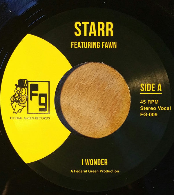 "Starr (5) Featuring Fawn (10) ‎– I Wonder : Federal Green Records ‎– FG-009 : Vinyl, 7"", 45 RPM, Single, Limited Edition, Remastered"