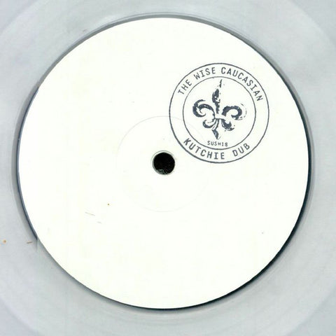 "The Wise Caucasian ‎– Kutchie Dub : Sushitech Records ‎– SUSH18 : Vinyl, 12"", 33 ⅓ RPM, Single Sided, Reissue, White Label, Clear"