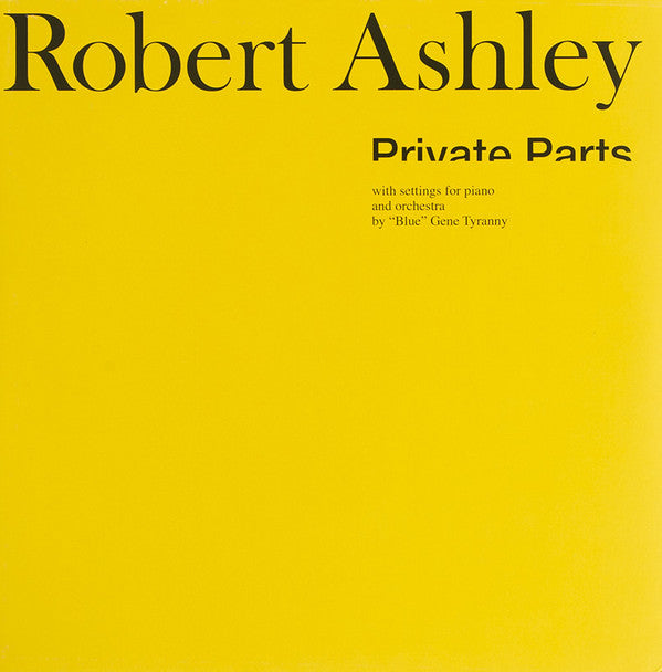 Robert Ashley ‎– Private Parts : Lovely Music, Ltd. ‎– LML 1001 : Vinyl, LP, Album, Reissue