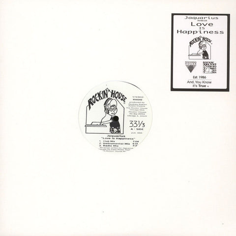 "Jaquarius ‎– Love Is Happiness : Rockin' House ‎– RH010 : Vinyl, 12"", 33 ⅓ RPM, Reissue"