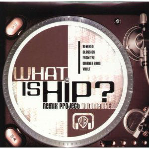 Various ‎– What Is Hip? Remix Project Volume One : Warner Bros. Records ‎– 48745-1 : 2 × Vinyl, LP