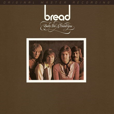Bread ‎– Baby I'm-A Want You : Mobile Fidelity Sound Lab ‎– MFSL 1-336 Series: Original Master Recording – : Vinyl, LP, Album, Limited Edition, Numbered, Reissue