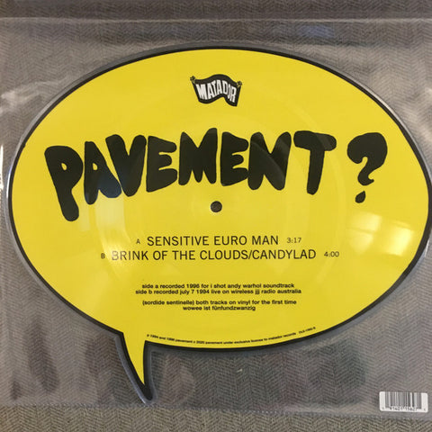 "Pavement ‎– Sensitive Euro Man / Brink of the Clouds/Candylad : Matador ‎– OLE-1562-S : Vinyl, 7"", 45 RPM, Shape, Single, Picture Disc"