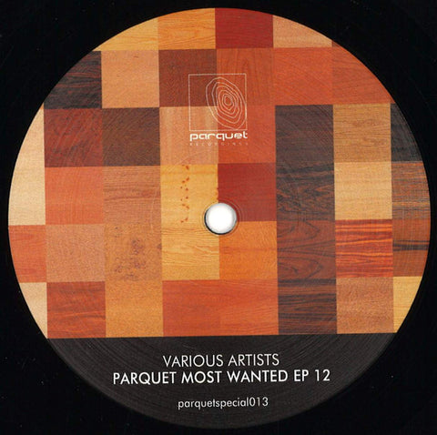 "Various ‎– Parquet Most Wanted EP 12 : Parquet Recordings ‎– PARQUETSPECIAL013 : Vinyl, 12"", EP"