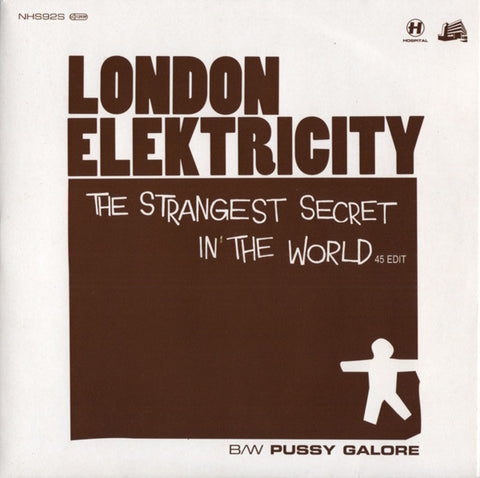 London Elektricity ‎– The Strangest Secret In The World (45 Edit) b/w Pussy Galore : Hospital Records ‎– NHS92S : Vinyl, 7""