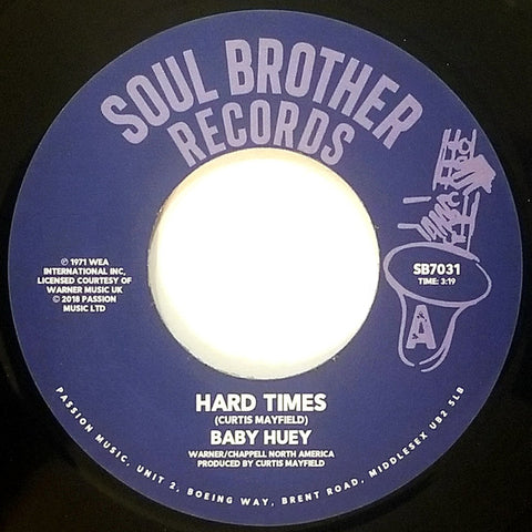"Baby Huey ‎– Hard Times / Listen To Me Label: Soul Brother Records (3) ‎– SB7031 Format: Vinyl, 7"", 45 RPM, Single, Reissue"