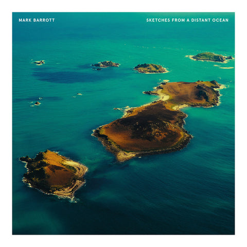 "Mark Barrott ‎– Sketches From A Distant Ocean : International Feel Recordings ‎– IFEEL070 : Vinyl, 12"", 33 ⅓ RPM, 180 gram"