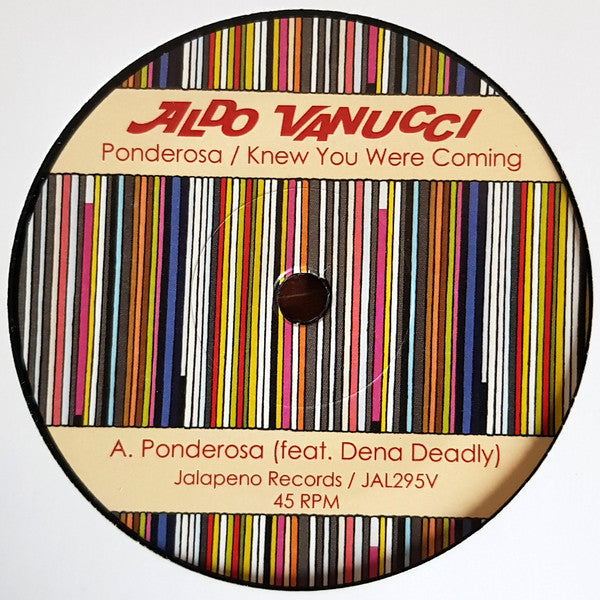 "Aldo Vanucci ‎– Ponderosa / Knew You Were Coming : Jalapeno Records ‎– JAL295V : Vinyl, 7"", 45 RPM, Single"