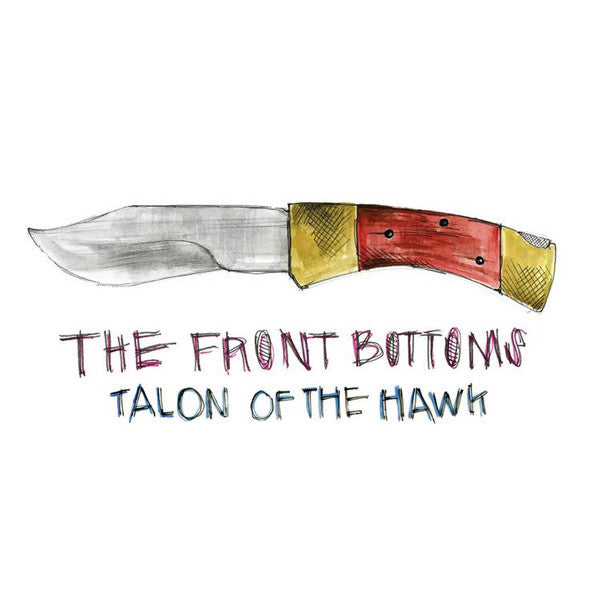 The Front Bottoms ‎– Talon Of The Hawk : Bar/None Records ‎– BRN-LP-222 : Vinyl, LP, Album, Black
