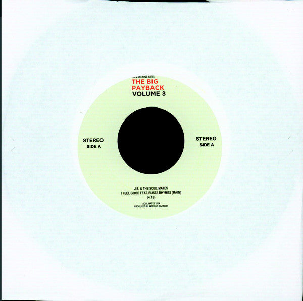 "J.B. & The Soul Mates ‎– I Feel Good : Soul Mates Records ‎– none : Vinyl, 7"", 45 RPM, Unofficial Release"