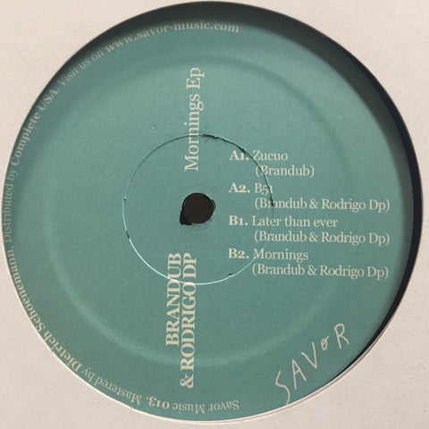 "Brandub & Rodrigo Dp ‎– Mornings Ep : Savor Music ‎– SAVOR013 : Vinyl, 12"", EP"