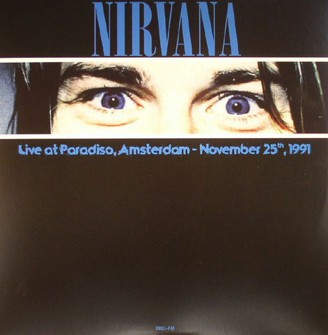 Nirvana ‎– Live At Paradiso, Amsterdam - November 25th, 1991 : DOL ‎– DOR2091H : Vinyl, LP, Unofficial Release, 180 Gram