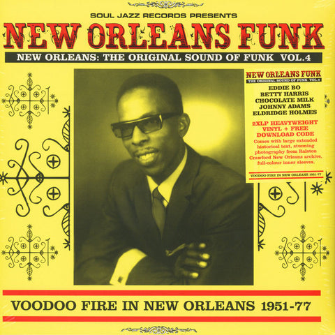 Various ‎– New Orleans: The Original Sound Of Funk Vol.4 (Voodoo Fire In New Orleans 1951-77) : Soul Jazz Records ‎– SJR LP355 Series: New Orleans Funk – 4 : 2 × Vinyl, LP, Compilation