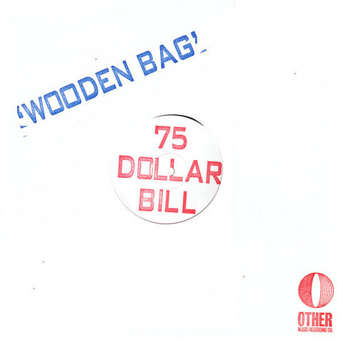 75 Dollar Bill ‎– Wooden Bag : Other Music Recording Co. ‎– OM-016 : Vinyl, LP, Album, Limited Edition, Reissue