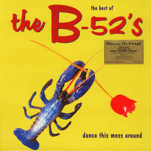 The B-52's ‎– The Best Of The B-52's - Dance This Mess Around : Music On Vinyl ‎– MOVLP1421, Island Records ‎– MOVLP1421 : Vinyl, LP, Compilation, Reissue, 180 gram