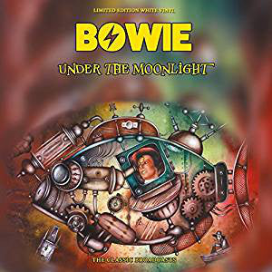 Bowie* ‎– Under The Moonlight (The Classic Broadcasts) : Classic Rock Network ‎– CRNVNY001, American Icons Ltd. ‎– CRNVNY001 : Vinyl, LP, Album, Limited Edition, Unofficial Release, White