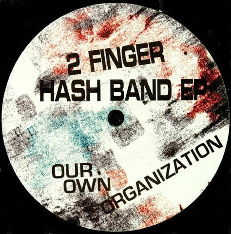 "Our Own Organization ‎– 2 Finger Hash Band EP : Neroli ‎– NERO 043 : Vinyl, 12"", 33 ⅓ RPM, EP"