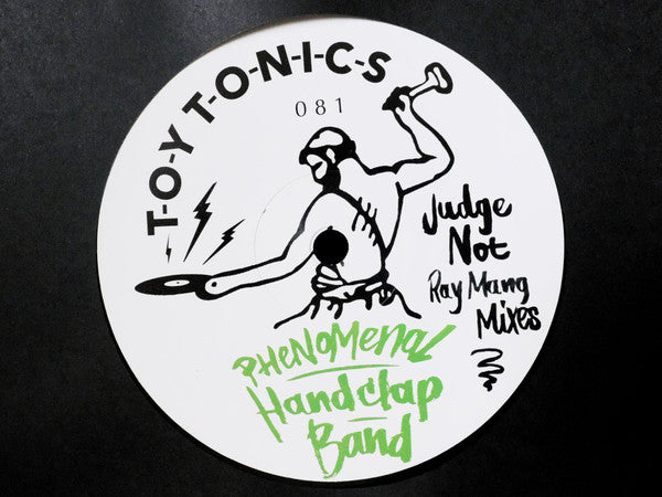 The Phenomenal Handclap Band ‎– Judge Not (Ray Mang Mixes) : Toy Tonics ‎– TOYT081 : Vinyl, 12""