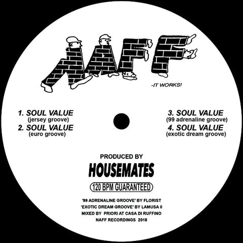 "Housemates (2) ‎– Soul Value : NAFF ‎– NAFF003 : Vinyl, 12"", 33 ⅓ RPM"
