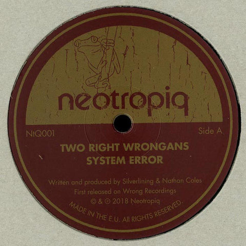 "Two Right Wrongans ‎– System Error : Neotropiq ‎– NtQ001 : Vinyl, 12"", 45 RPM"