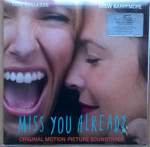 Various ‎– Miss You Already (Original Motion Picture Soundtrack) : Music On Vinyl ‎– MOVATM065, Sony Classical ‎– MOVATM065 : At The Movies – MOVATM065 : Vinyl, LP, Compilation