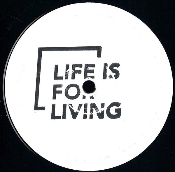 "Roman Rauch ‎– Life Is For Living #1 : Life Is For Living ‎– LIFL 001 : Vinyl, 12"", 45 RPM"