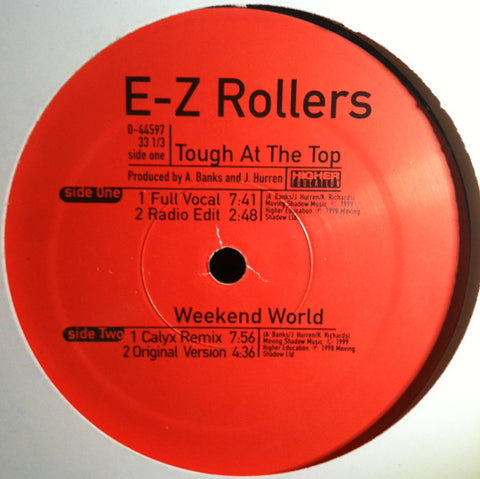 "E-Z Rollers ‎– Tough At The Top : Higher Education ‎– 0-44597 : Vinyl, 12"", 33 ⅓ RPM"